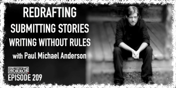 TIH-209-Paul-Michael-Anderson-on-Redrafting-Submitting-Stories-and-Writing-Without-Rules